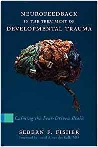 neurofeedback in the treatmet of developmental trauma-book